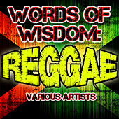 Words of Wisdom: Reggae by Various Artists