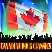 Canadian Rock Classics by Various Artists