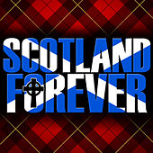 Scotland Forever by Various Artists