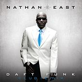 Daft Funk-Eric Kupper Club Remixes by Nathan East