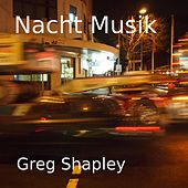Nacht Musik (Experimental Glitch Mix) (EP) by Greg Shapley