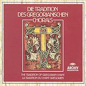 The Tradition of Gregorian Chant by Various Artists