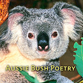 Aussie Bush Poetry by Various Artists