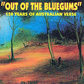 Out of the Bluegums: 150 Years of Australian Verse by Various Artists
