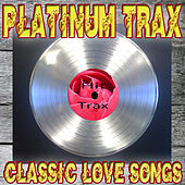Platinum Trax Classic Love Songs by Various Artists