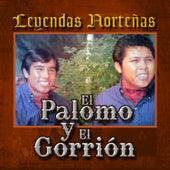Leyendas Norteñas by El Palomo Y El Gorrion