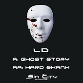 Ghost Story / Hard Skank – Single by LD