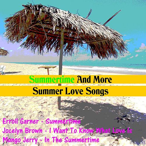 Summertime and More Summer Love Songs by Various Artists