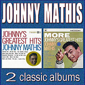 Johnny's Greatest Hits / More Johnny's Greatest Hits by Johnny Mathis