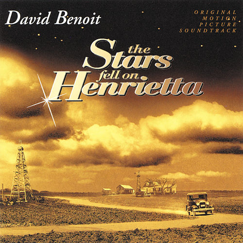 The Stars Fell On Henrietta by David Benoit