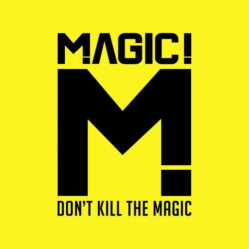 Don't Kill the Magic by Magic!