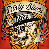 Dirty Blues Rock by Various Artists
