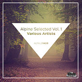 Alpine Selected, Vol. 1 by Various Artists