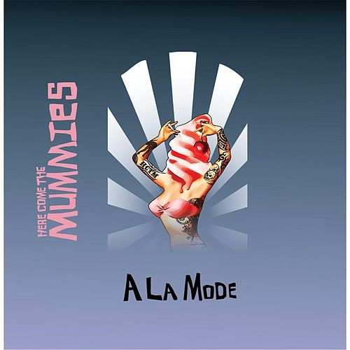 A La Mode by Here Come The Mummies