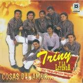 Cosas Del Amor by Triny Y La Leyenda
