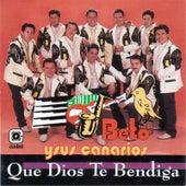 Que Dios Te Bendiga by Beto Y Sus Canarios