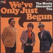 We've Only Just Begun by Monty Alexander