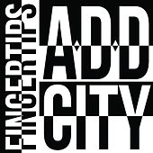 A.D.D City by Fingertips