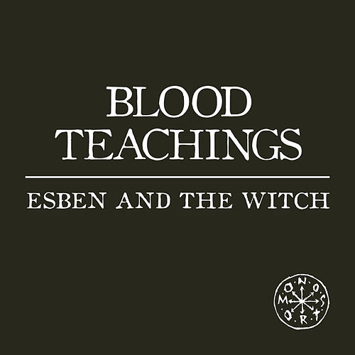Blood Teachings by Esben And The Witch