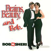 Brains, Beauty And Bob by Bob & Sheri