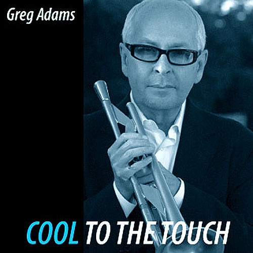Cool To The Touch by Greg Adams