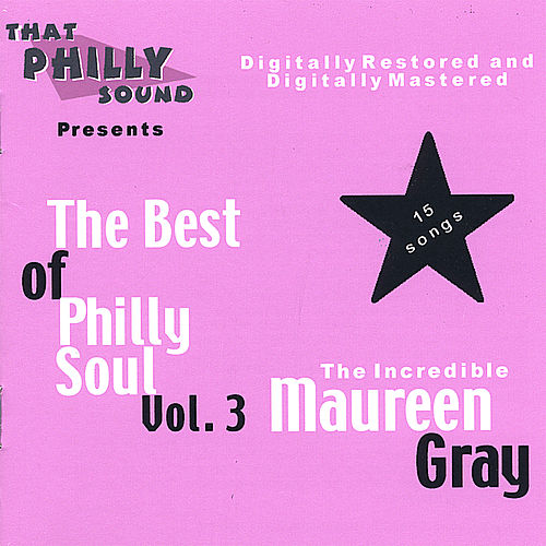 The Best of Philly Soul - Vol. 3 by Maureen Gray