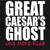 One More Ride - 2 Disc Set by Great Caesar's Ghost