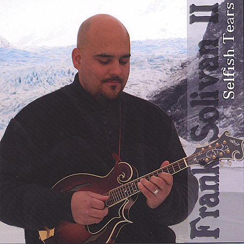 Selfish Tears by Frank Solivan II