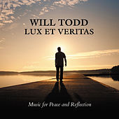 Will Todd: Lux Et Veritas - Music for Peace and Reflection by Various Artists