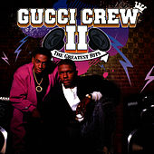 The Greatest Hits by Gucci Crew II