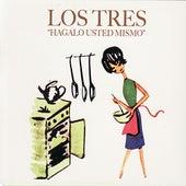 Hagalo Usted Mismo by Los Tres