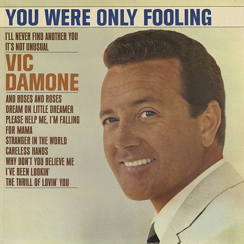 You Were Only Fooling by Vic Damone