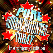 Pure Urban Country Today - Instrumental Edition by Stagecoach Stars