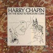 On The Road To Kingdom Come by Harry Chapin