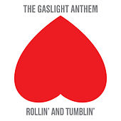 Rollin' And Tumblin' by The Gaslight Anthem