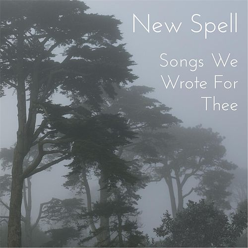Songs We Wrote for Thee EP by New Spell