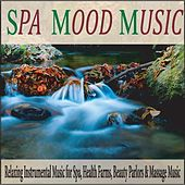 Spa Mood Music: Relaxing Instrumental Music for Spa, Health Farms, Beauty Parlors & Massage Music by Robbins Island Music Group