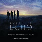 Earth To Echo by Joseph Trapanese