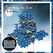 Echolalia (Deluxe Edition) by Something For Kate
