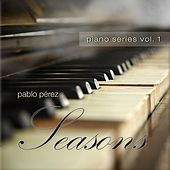 Piano Series, Vol. 1: Seasons by Pablo Perez