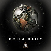Dolla Daily by Pep Love