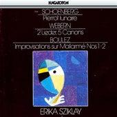 Schoenberg: Pierrot Lunaire / Webern: 2 Lieder /  5 Canons / Boulez: Improvisations Sur Mallarme by Erika Sziklay