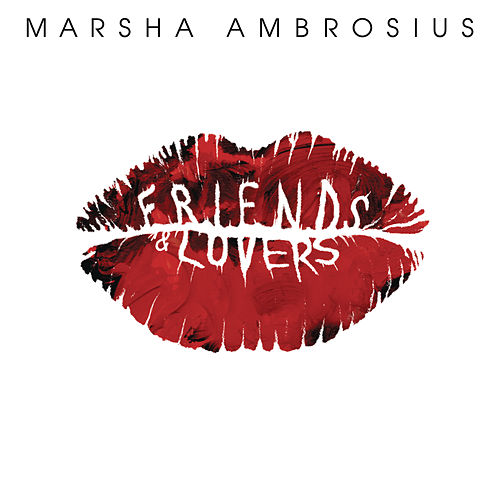 Friends & Lovers by Marsha Ambrosius