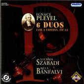 Pleyel: 6 Duos for 2 Violins, Op. 23 by Vilmos Szabadi