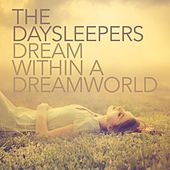 Dream Within a Dreamworld by The Daysleepers