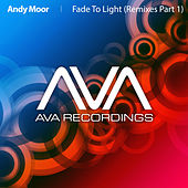 Fade To Light (Remixes - Part 1) by Andy Moor