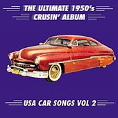 The Ultimate 1950s Crusin' Album - USA Car Songs, Vol. 2 by Various Artists