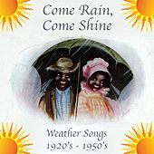 Come Rain, Come Shine by Various Artists