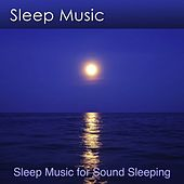 Sleep Soundly With Sleep Music (Sleep Music for Sound Sleeping) by Dr. Harry Henshaw