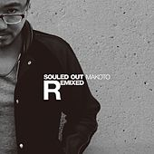 Souled Out (Remixes) by Makoto